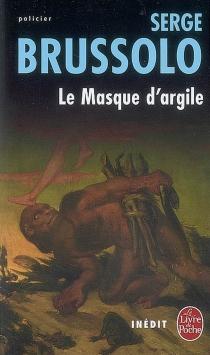 Le masque d'argile - SergeBrussolo
