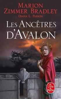 Les ancêtres d'Avalon - Marion ZimmerBradley