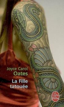 La fille tatouée - Joyce CarolOates