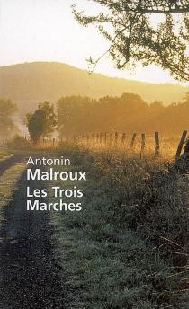 Les Trois Marches : le domaine de Marcellin - AntoninMalroux