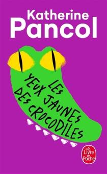 Les yeux jaunes des crocodiles - KatherinePancol