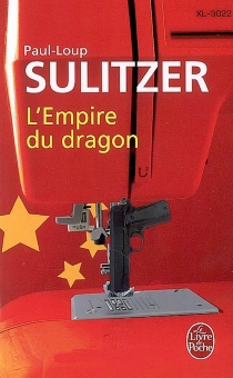 L'empire du dragon - Paul-Loup Sulitzer