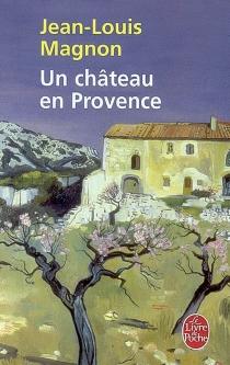 Un château en Provence - Jean-LouisMagnon