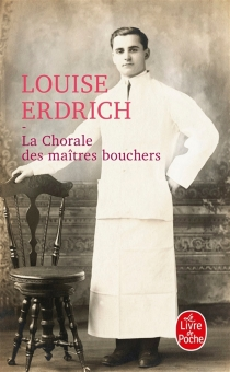 La chorale des maîtres bouchers - LouiseErdrich