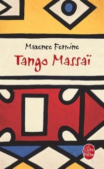 Tango Massaï - MaxenceFermine