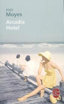 Arcadia hotel - JojoMoyes