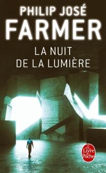La nuit de la lumière : et autres aventures du père Carmody - Philip JoséFarmer