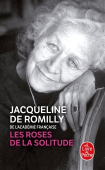 Les roses de la solitude - Jacqueline deRomilly