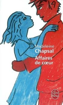 Affaires de coeur - MadeleineChapsal