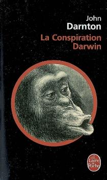 La conspiration Darwin - JohnDarnton