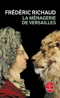 La ménagerie de Versailles - FrédéricRichaud