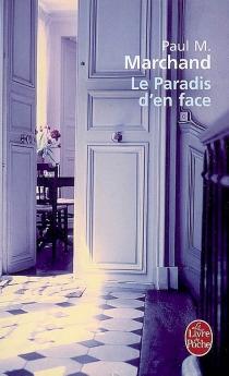 Le paradis d'en face - Paul M.Marchand
