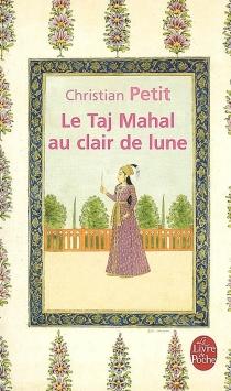 Le Taj Mahal au clair de lune - ChristianPetit