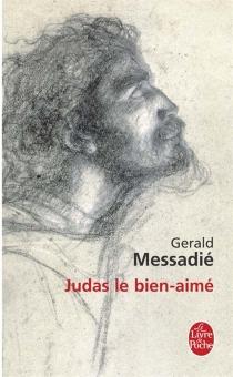 Judas le bien-aimé - GeraldMessadié