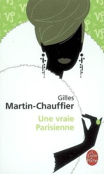 Une vraie Parisienne - GillesMartin-Chauffier