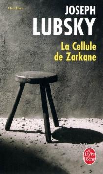 La cellule de Zarkane - JosephLubsky