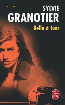Belle à tuer - SylvieGranotier