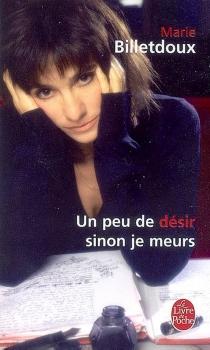 Un peu de désir sinon je meurs - MarieBilletdoux