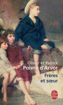 Frères et soeur - OlivierPoivre d'Arvor
