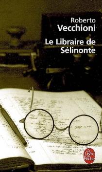 Le libraire de Sélinonte - RobertoVecchioni