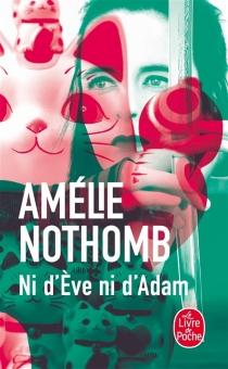 Ni d'Eve ni d'Adam - AmélieNothomb