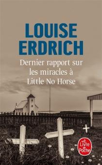 Dernier rapport sur les miracles à Little No Horse - LouiseErdrich