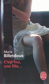 C'est fou, une fille... - MarieBilletdoux