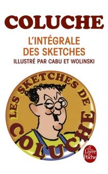 Coluche : l'intégrale des sketches - Coluche