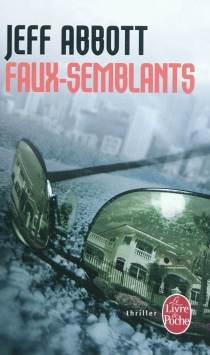Faux-semblants - Jeff Abbott