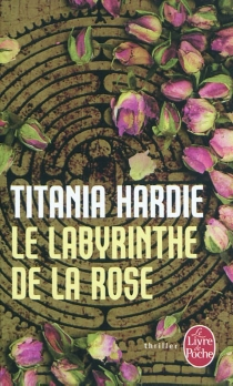 Le labyrinthe de la rose - TitaniaHardie