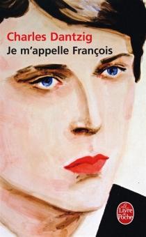 Je m'appelle François - CharlesDantzig