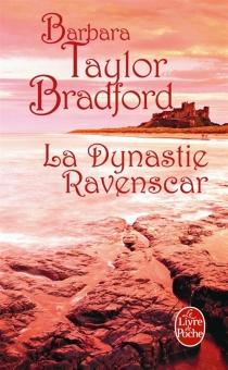 La dynastie Ravenscar - Barbara TaylorBradford