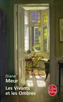 Les vivants et les ombres - DianeMeur