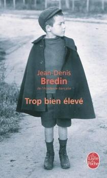 Trop bien élevé - Jean-DenisBredin