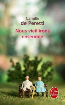 Nous vieillirons ensemble - Camille dePeretti