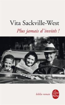 Plus jamais d'invités ! - VitaSackville-West