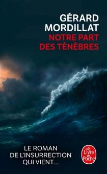 Notre part des ténèbres - GérardMordillat