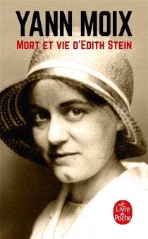 Mort et vie d'Edith Stein - YannMoix