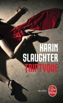 Triptyque - KarinSlaughter