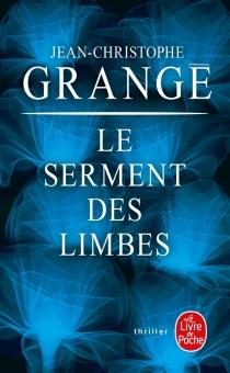 Le serment des limbes - Jean-ChristopheGrangé