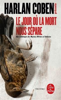 Le jour où la mort nous sépare : une anthologie des mystery writers of America : histoires d'amour, de désir et de meurtres -