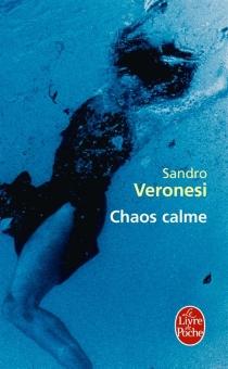 Chaos calme - SandroVeronesi