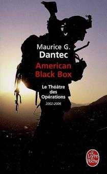 Le théâtre des opérations - Maurice G.Dantec