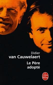 Le père adopté - DidierVan Cauwelaert