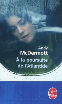 A la poursuite de l'Atlantide - Andy McDermott