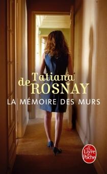 La mémoire des murs - Tatiana deRosnay