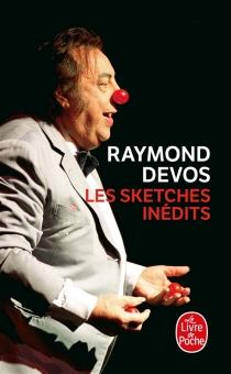 Les sketches inédits - RaymondDevos