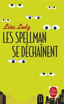 Les Spellman se déchaînent - LisaLutz