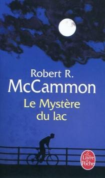 Le mystère du lac - Robert R.McCammon
