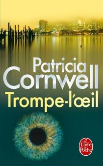 Trompe-l'oeil - PatriciaCornwell